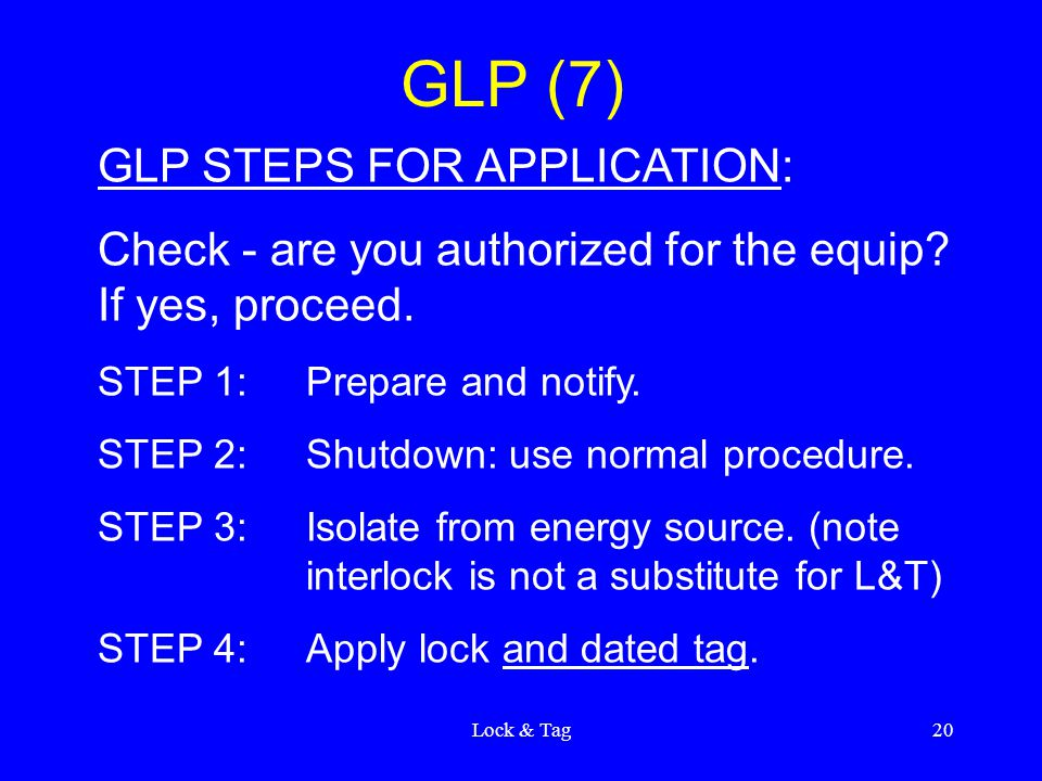 Lock & Tag20 GLP (7) GLP STEPS FOR APPLICATION: Check - are you authorized for the equip.