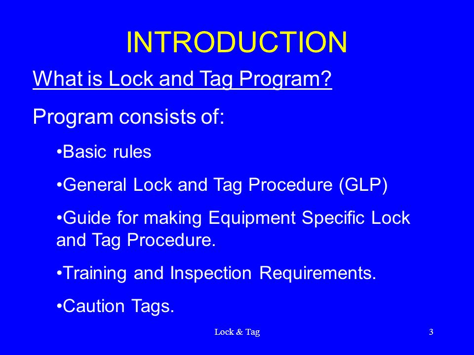 Lock & Tag3 INTRODUCTION What is Lock and Tag Program.