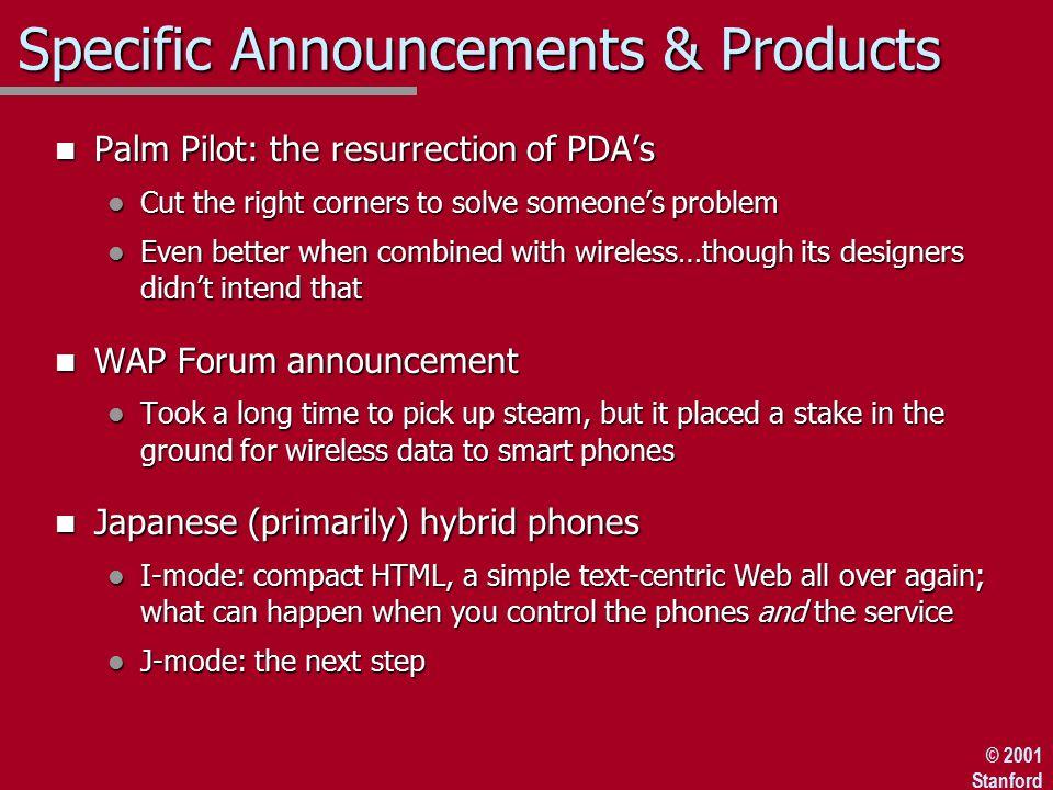 © 2001 Stanford WML, cont'd.n The WML browser l Interprets WML decks, displays info, etc.