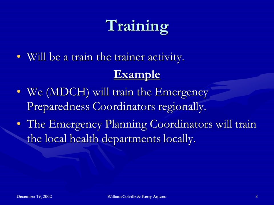 December 19, 2002William Colville & Kerry Aquino9 Roles and Training Training will be different depending on what role you fill.Training will be different depending on what role you fill.