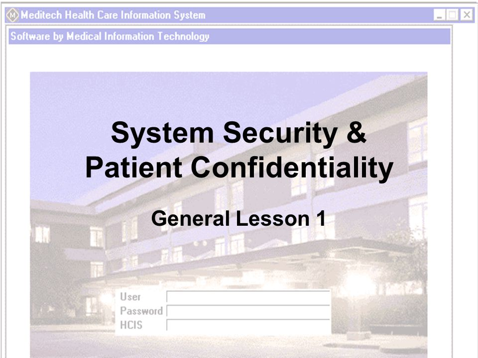 System Security & Patient Confidentiality General Lesson 1