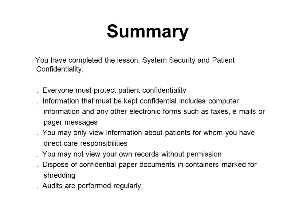 Summary You have completed the lesson, System Security and Patient Confidentiality..