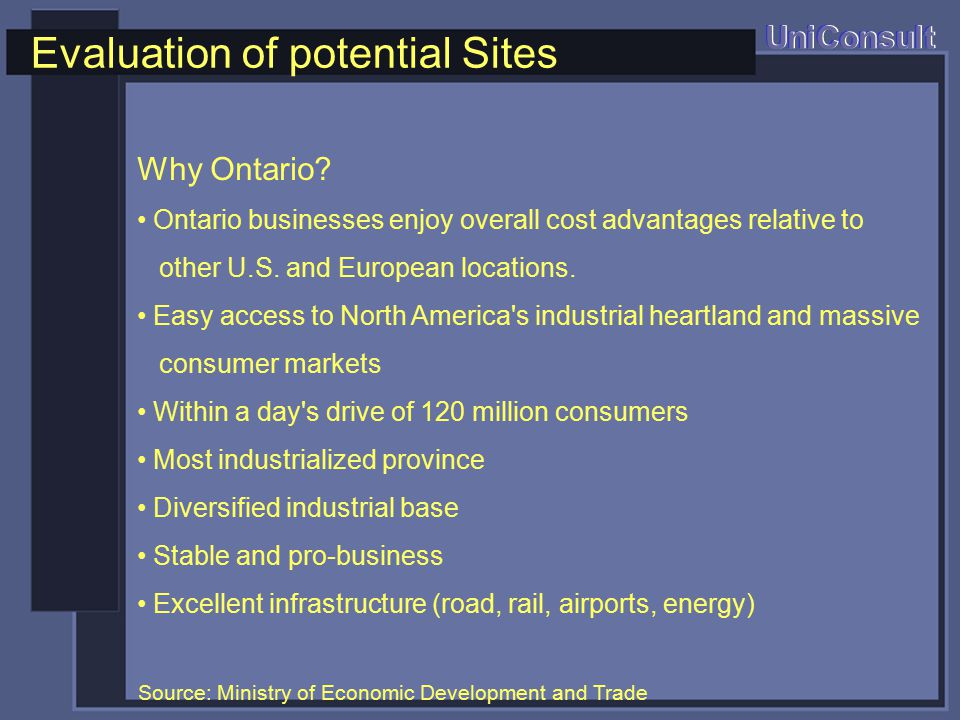 Evaluation of potential Sites UniConsult Why Ontario.