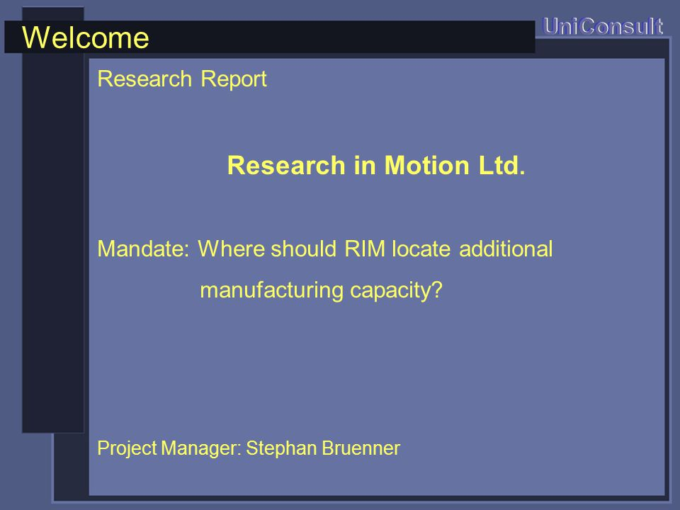 Welcome UniConsult Research Report Research in Motion Ltd.