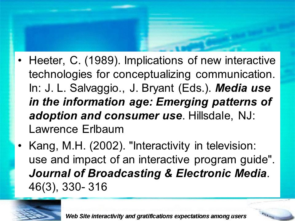 Heeter, C. (1989). Implications of new interactive technologies for conceptualizing communication.