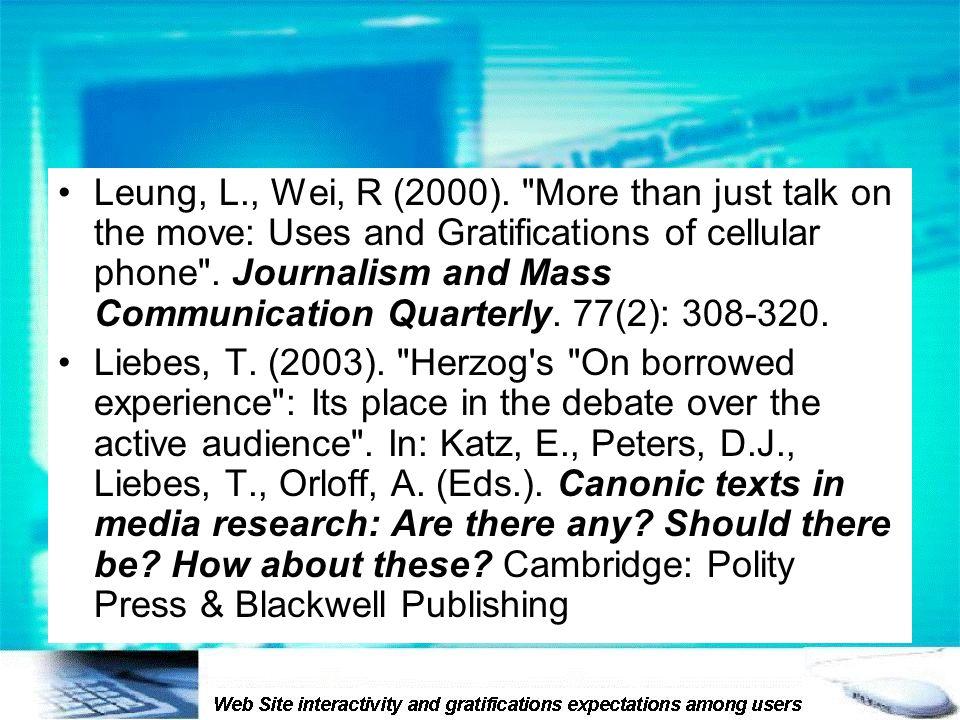 Leung, L., Wei, R (2000).
