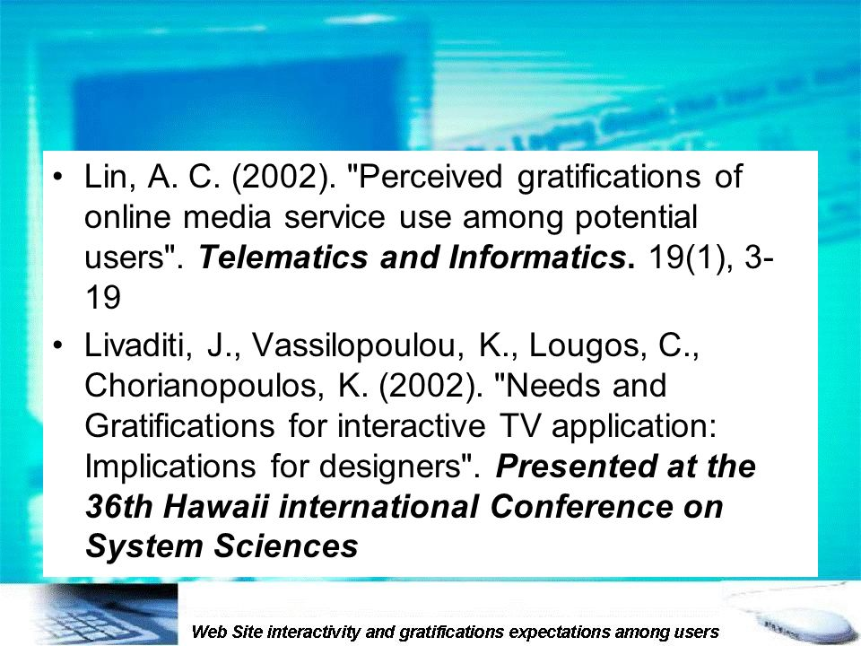 Lin, A. C. (2002). Perceived gratifications of online media service use among potential users .