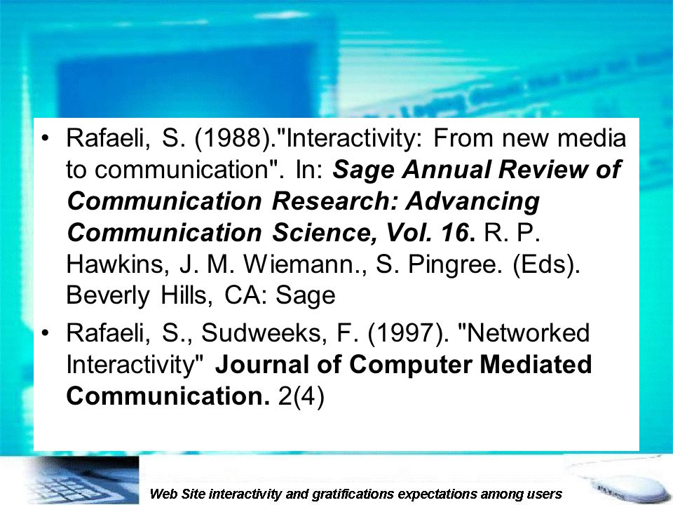 Rafaeli, S. (1988). Interactivity: From new media to communication .