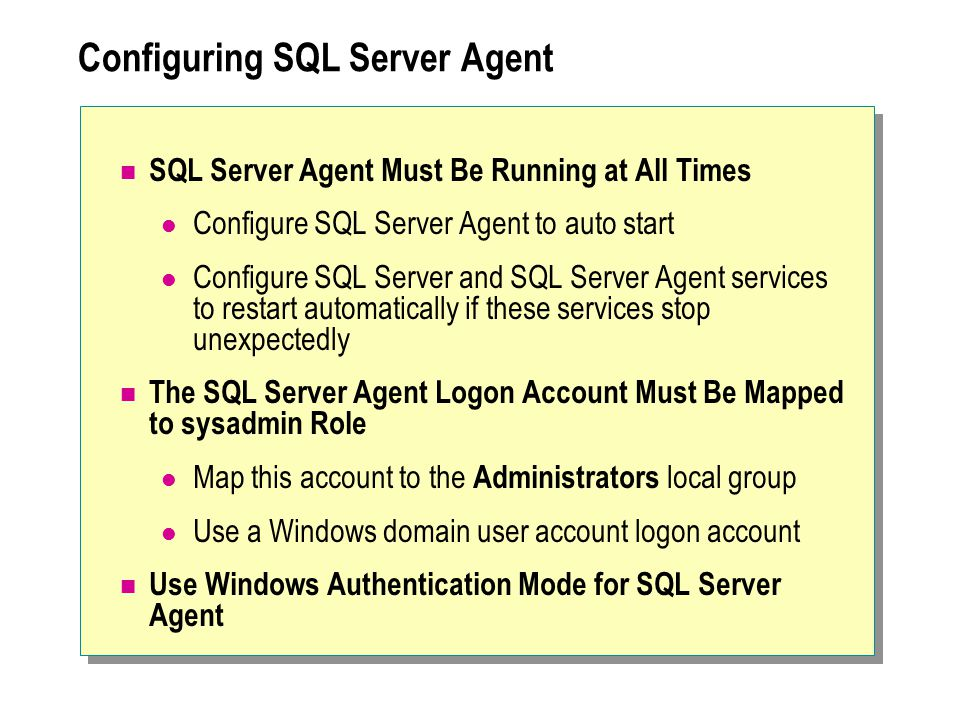 Review Configuration Tasks Routine SQL Server Administrative Tasks Automating Routine Maintenance Tasks Creating Alerts Troubleshooting SQL Server Automation Automating Multiserver Jobs