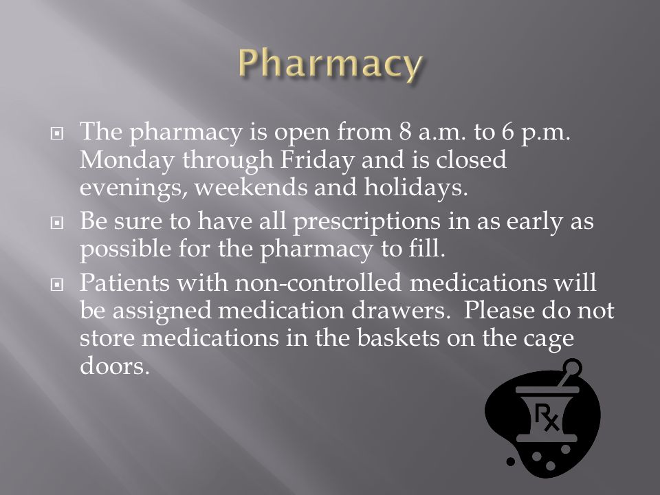  The pharmacy is open from 8 a.m. to 6 p.m.