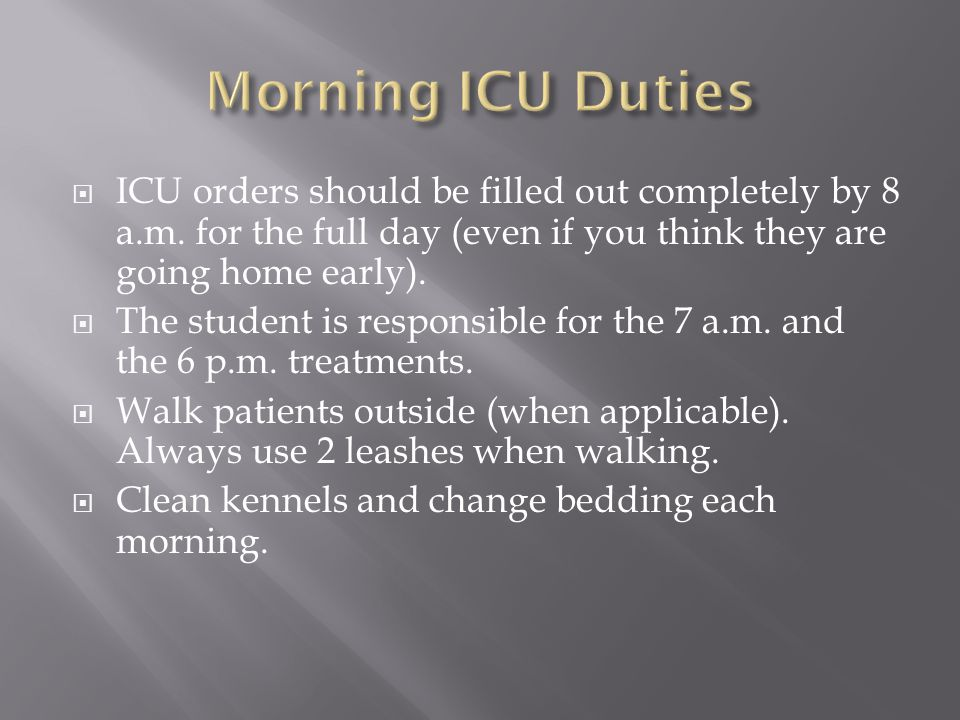  ICU orders should be filled out completely by 8 a.m.