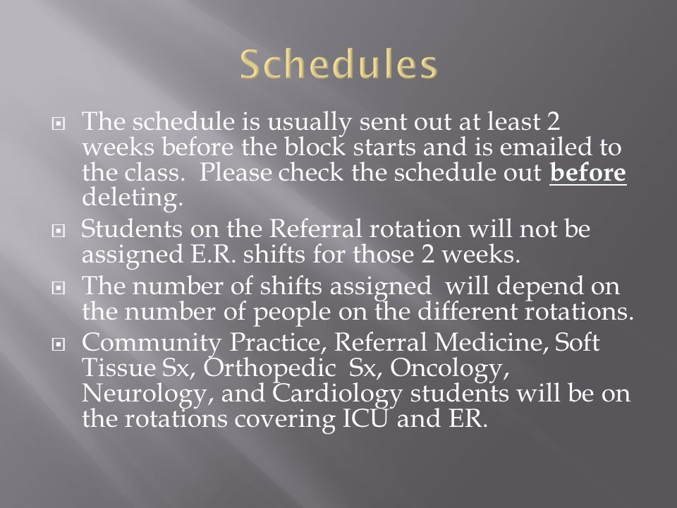  The schedule is usually sent out at least 2 weeks before the block starts and is emailed to the class.