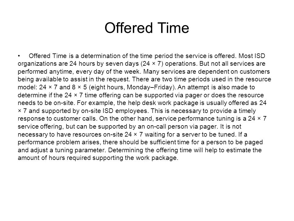 Offered Time Offered Time is a determination of the time period the service is offered.