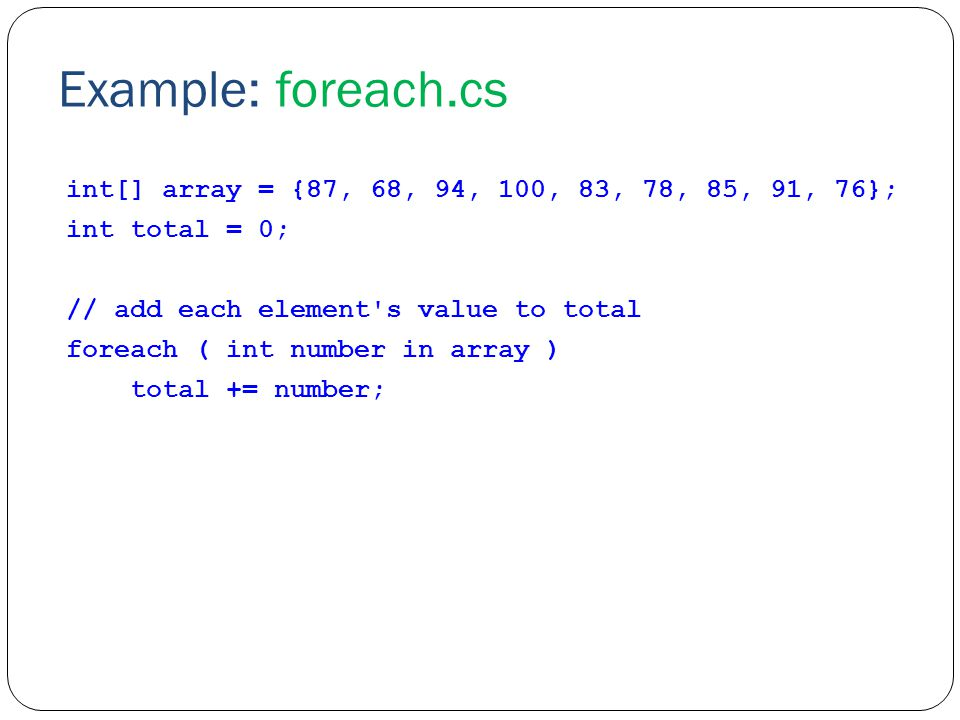 foreach The foreach statement can be used with any collection.NET provides as long as the type implements the IEnumerable and IEnumerator interface.