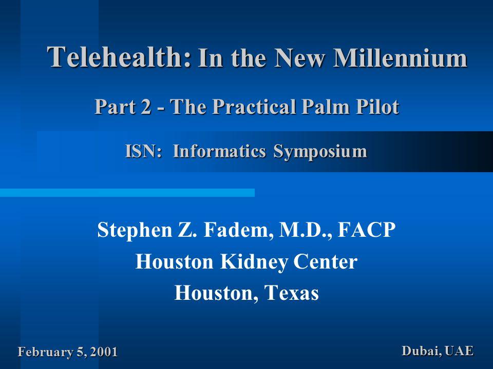 Telehealth: In the New Millennium Stephen Z.