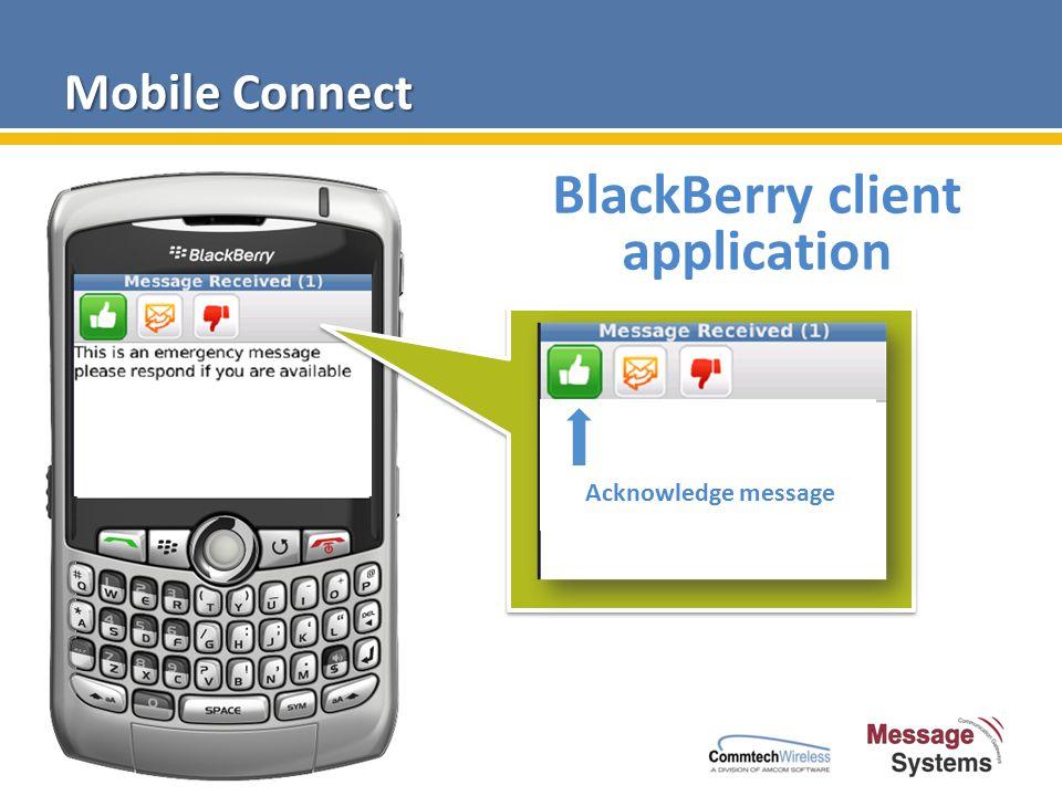 Mobile Connect Acknowledge message BlackBerry client application