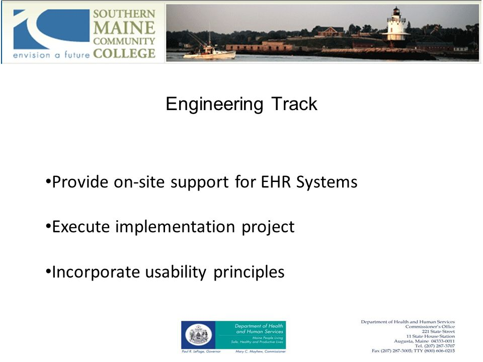 Engineering Track Provide on-site support for EHR Systems Execute implementation project Incorporate usability principles