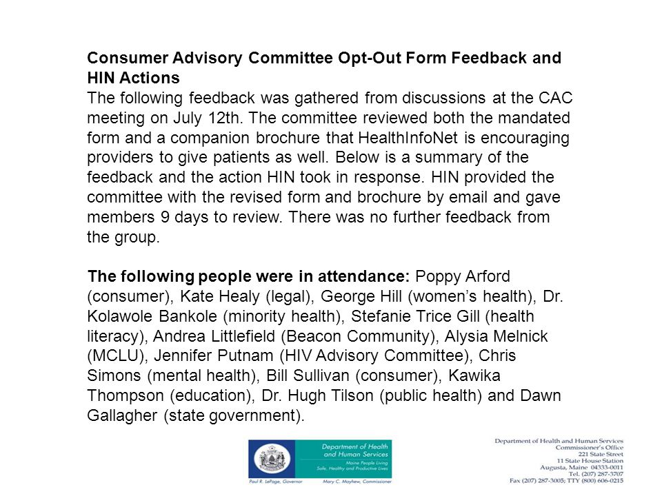 Consumer Advisory Committee Opt-Out Form Feedback and HIN Actions The following feedback was gathered from discussions at the CAC meeting on July 12th.