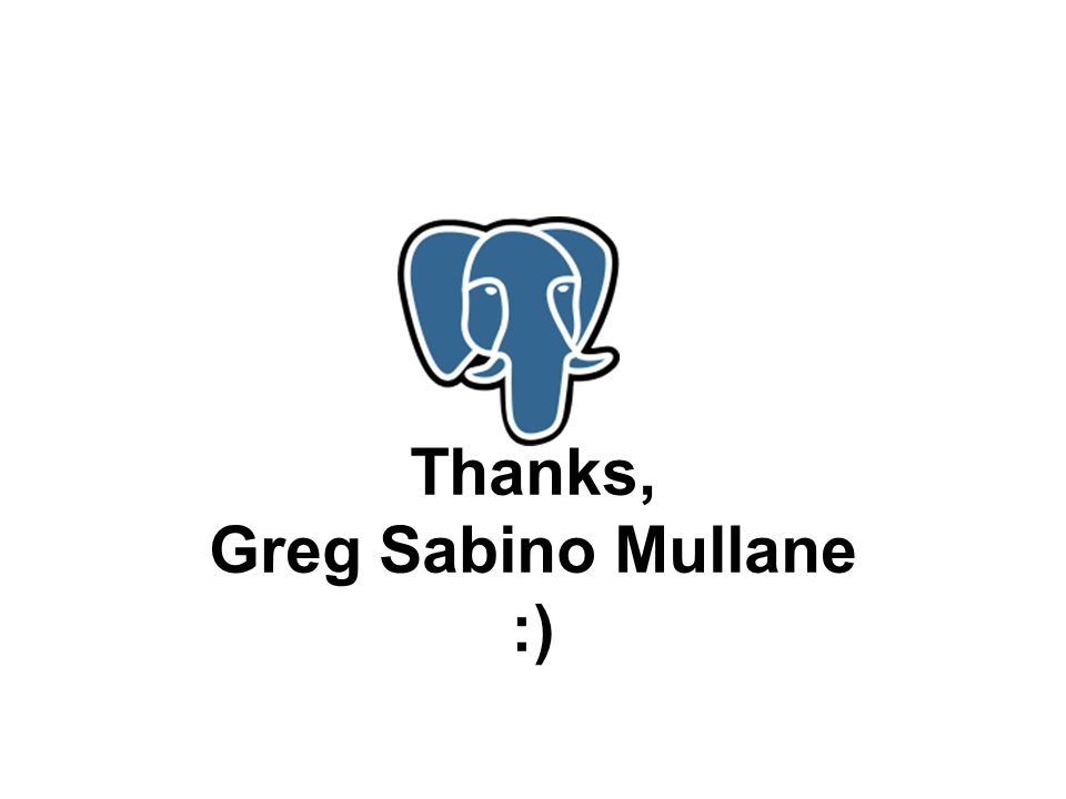 Thanks, Greg Sabino Mullane :)