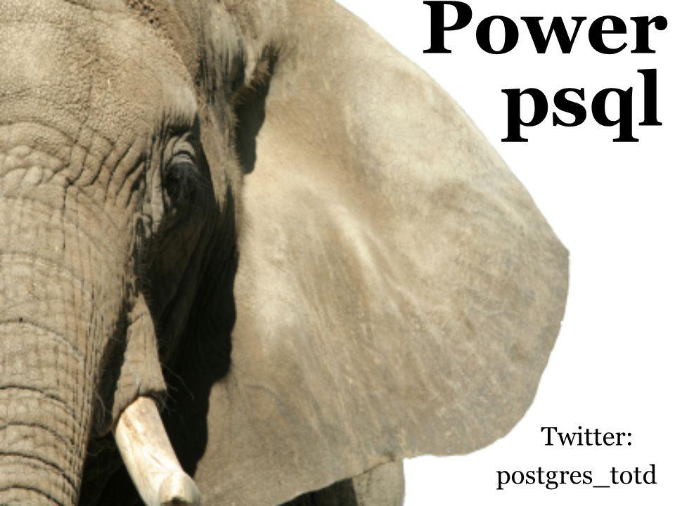 Power Twitter: psql postgres_totd
