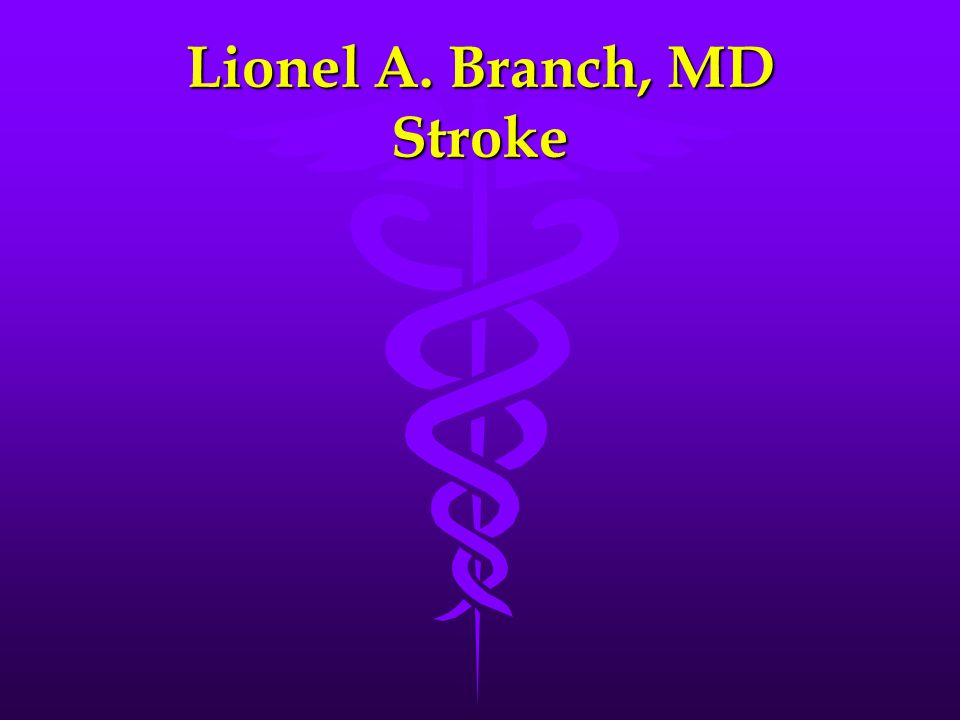 Lionel A. Branch, MD Stroke