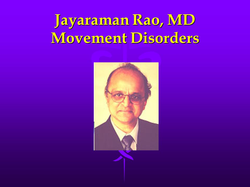 Jayaraman Rao, MD Movement Disorders