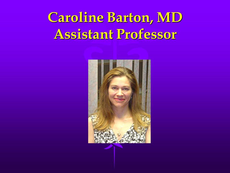 Caroline Barton, MD Assistant Professor