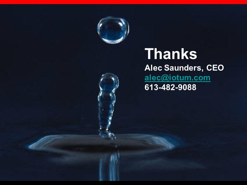 Thanks Alec Saunders, CEO alec@iotum.com 613-482-9088 alec@iotum.com
