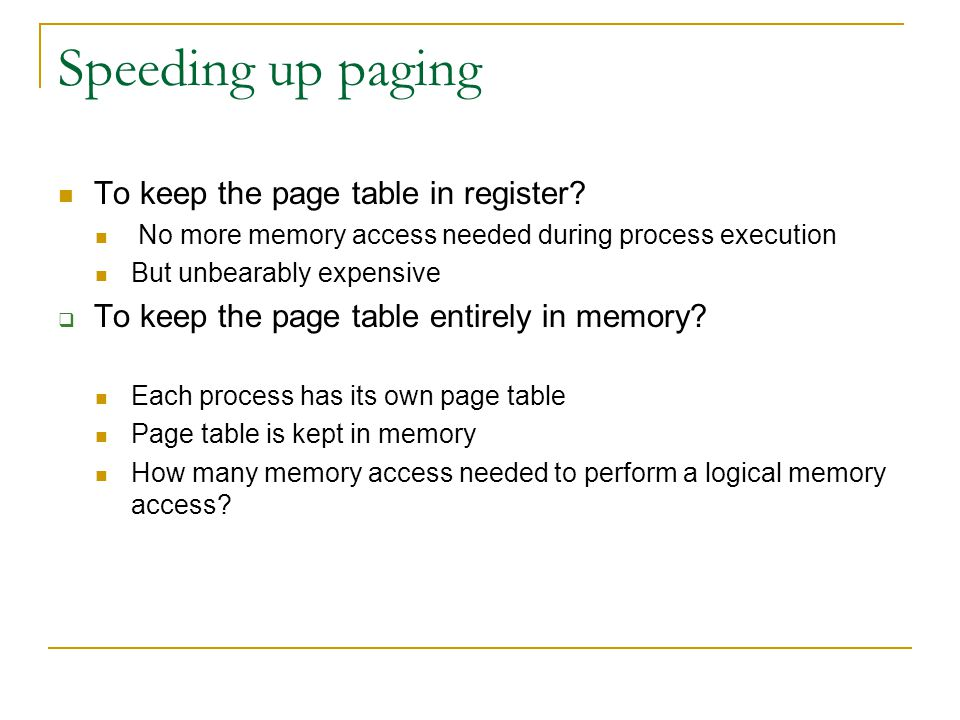 Speeding up paging To keep the page table in register.