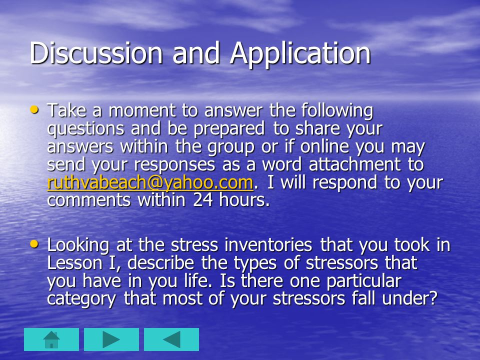 Discussion and Application Take a moment to answer the following questions and be prepared to share your answers within the group or if online you may