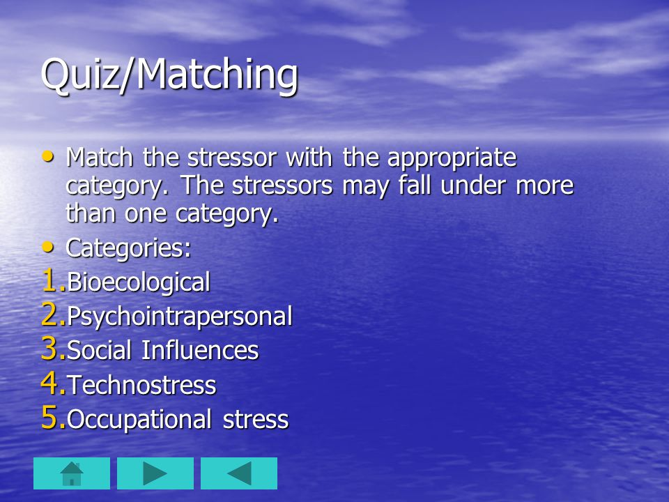 Quiz/Matching Match the stressor with the appropriate category.