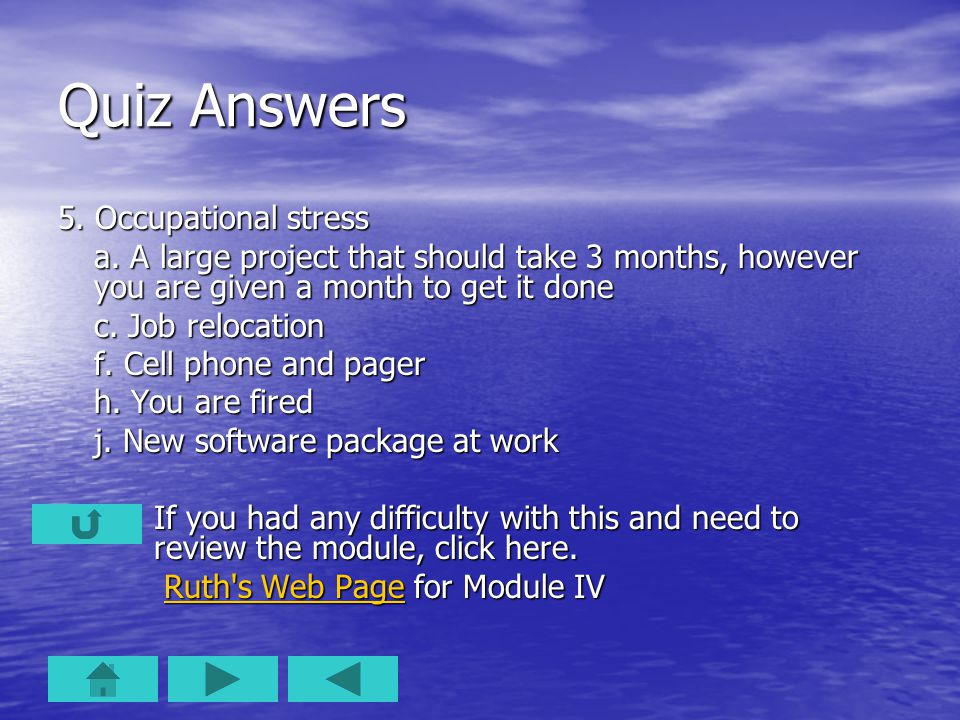 Quiz Answers 5. Occupational stress a.