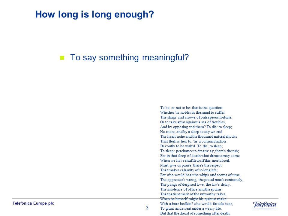 Telefónica Europe plc 3 How long is long enough. To say something meaningful.