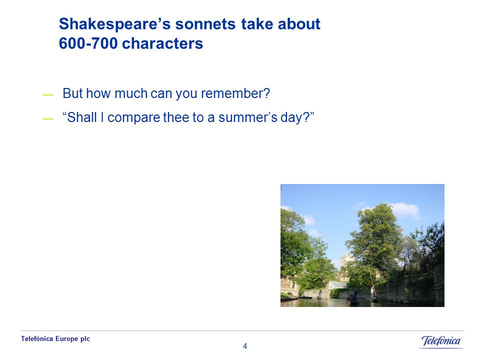 Telefónica Europe plc 4 Shakespeare's sonnets take about 600-700 characters — But how much can you remember.