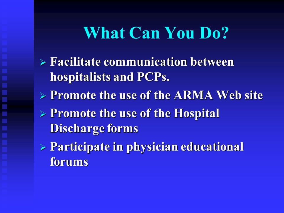 What Can You Do.  Facilitate communication between hospitalists and PCPs.