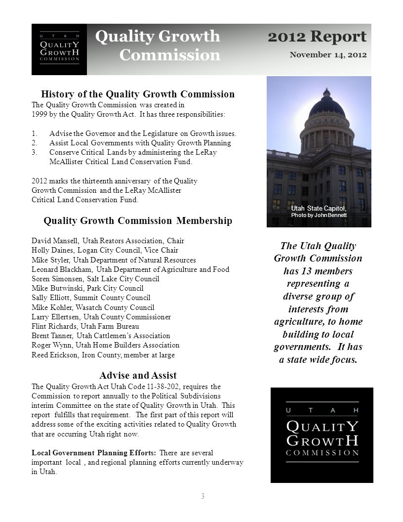 3 Quality Growth Commission 2012 Report November 14, 2012 History of the Quality Growth Commission The Quality Growth Commission was created in 1999 by the Quality Growth Act.