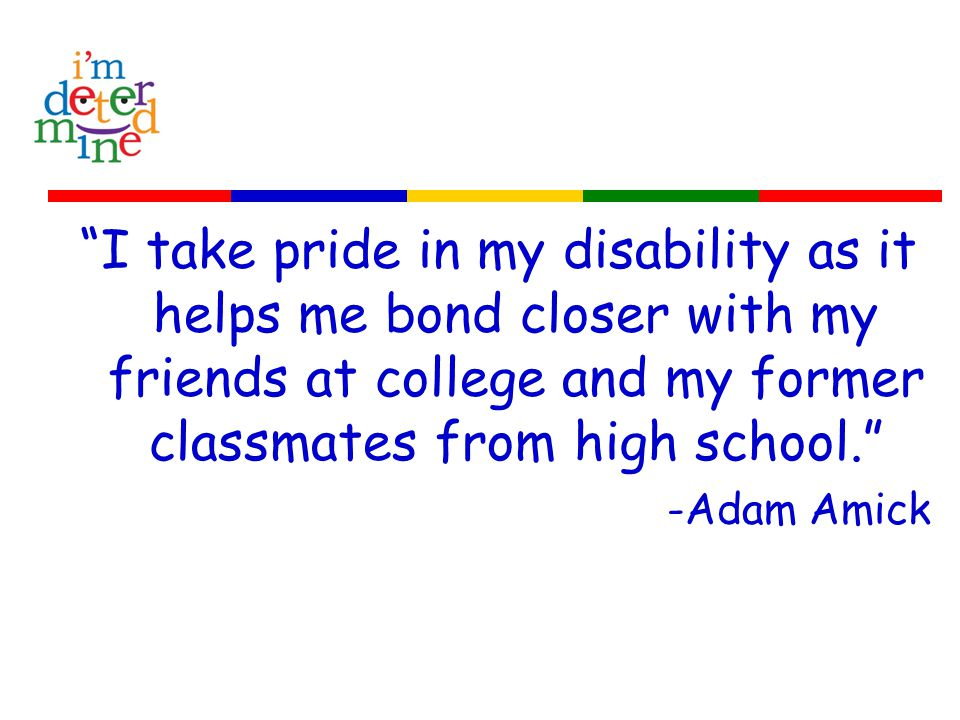 I have accepted my disability and am determined to succeed.