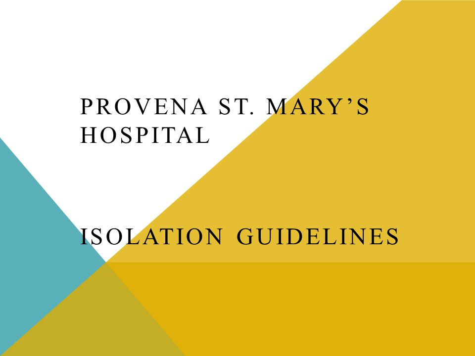 PROVENA ST. MARY'S HOSPITAL ISOLATION GUIDELINES
