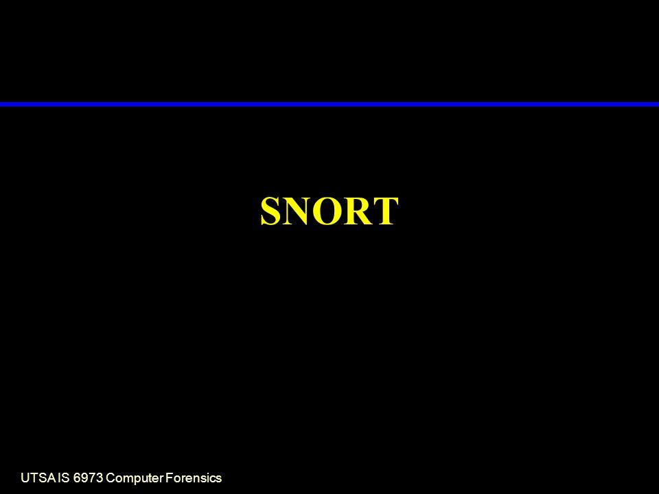 UTSA IS 6973 Computer Forensics SNORT