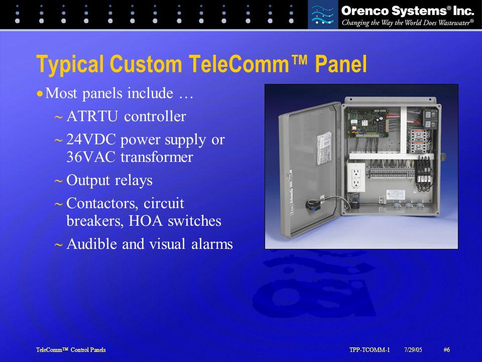 TeleComm™ Control PanelsTPP-TCOMM-17/29/05#7 Custom TeleComm™ Panel Sensor Options  In-panel sensor options  Current sensors  Temperature sensor  External sensor options  Flow  Liquid level  Pressure sensors