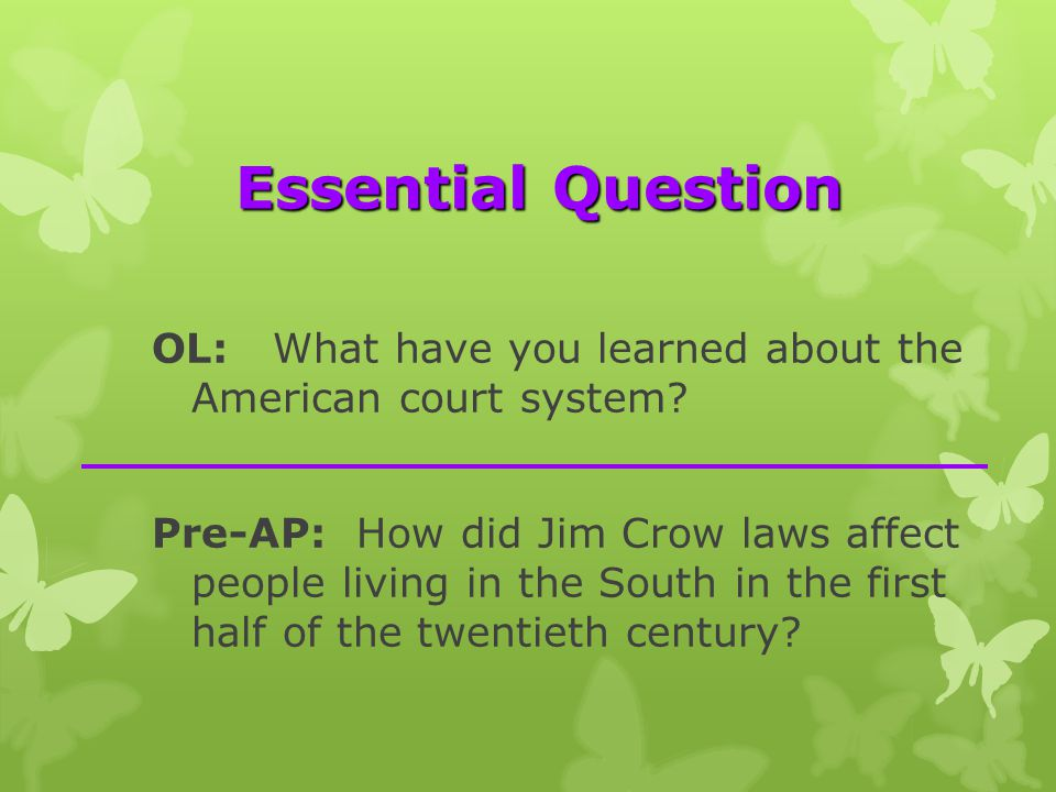 Essential Question OL: What have you learned about the American court system.