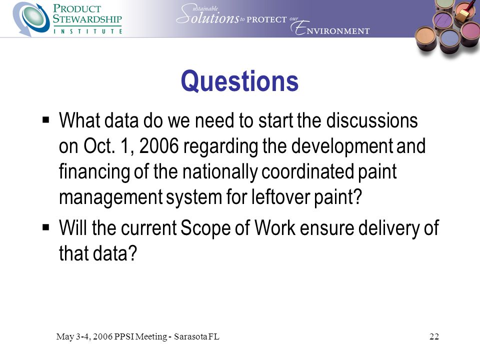 May 3-4, 2006 PPSI Meeting - Sarasota FL22 Questions  What data do we need to start the discussions on Oct.