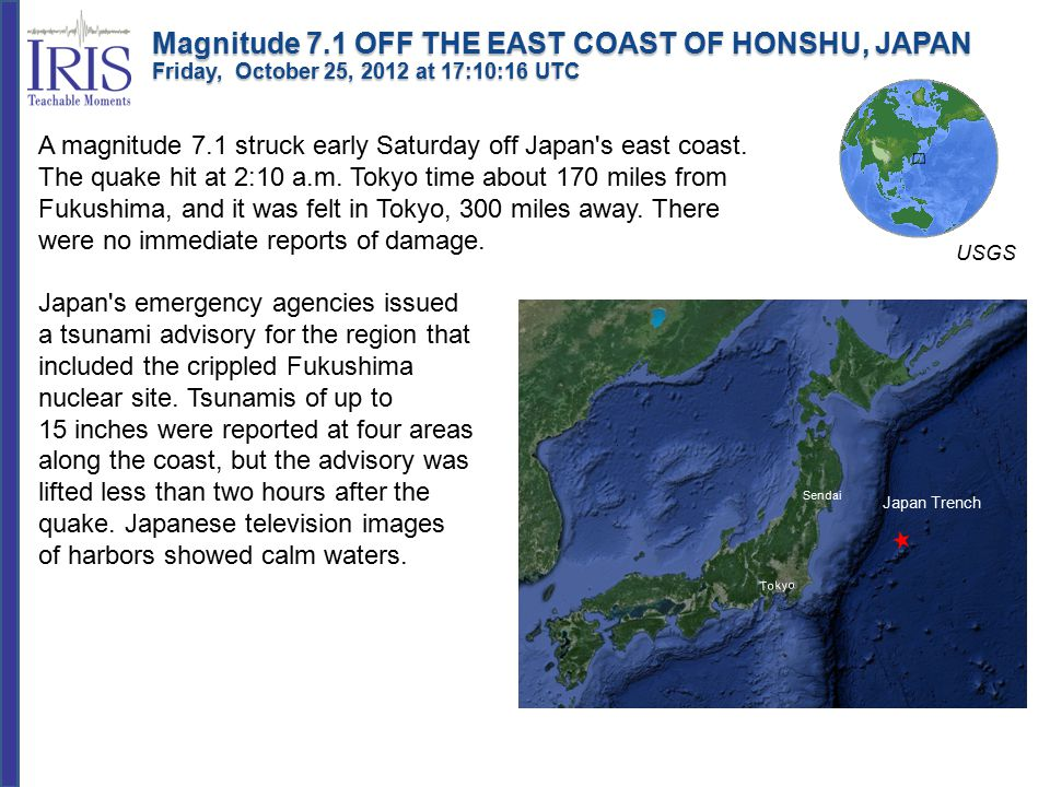 A magnitude 7.1 struck early Saturday off Japan s east coast.