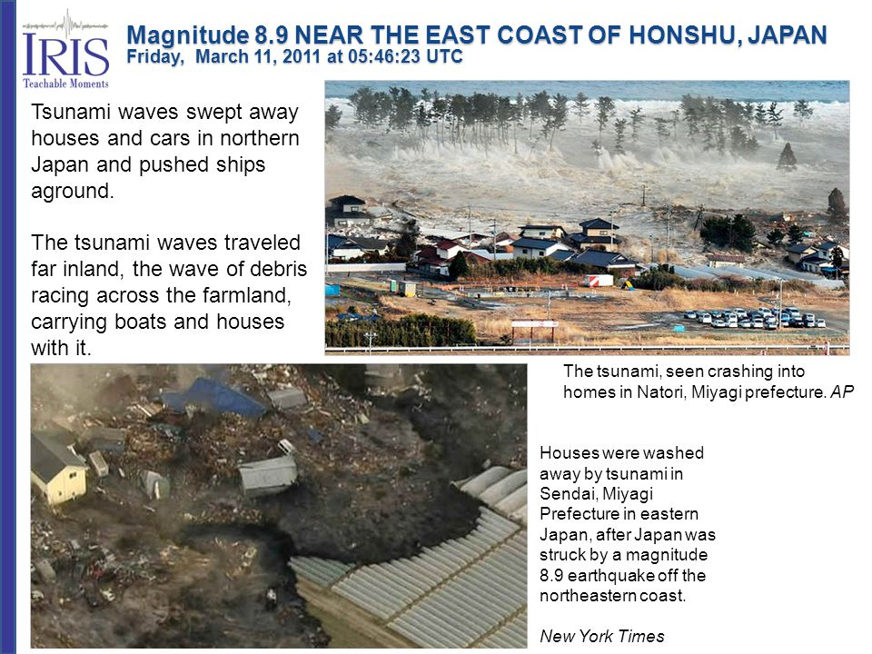 Tsunami waves swept away houses and cars in northern Japan and pushed ships aground. The tsunami waves traveled far inland, the wave of debris racing