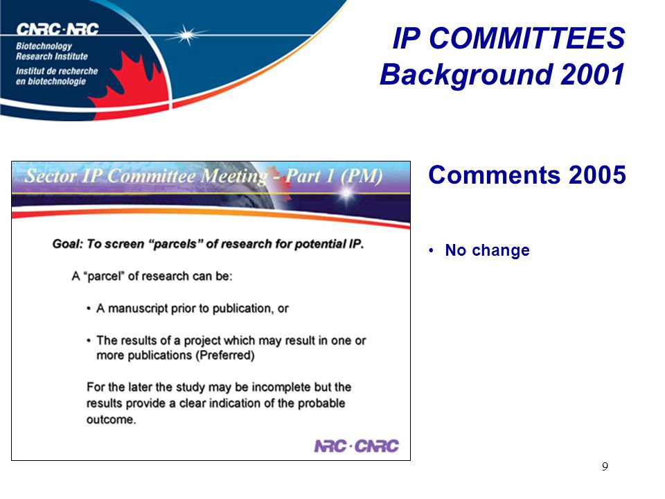 9 IP COMMITTEES Background 2001 Comments 2005 No change