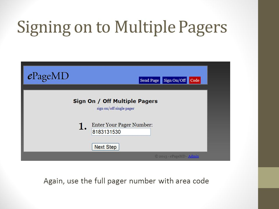 Signing on to Multiple Pagers Again, use the full pager number with area code