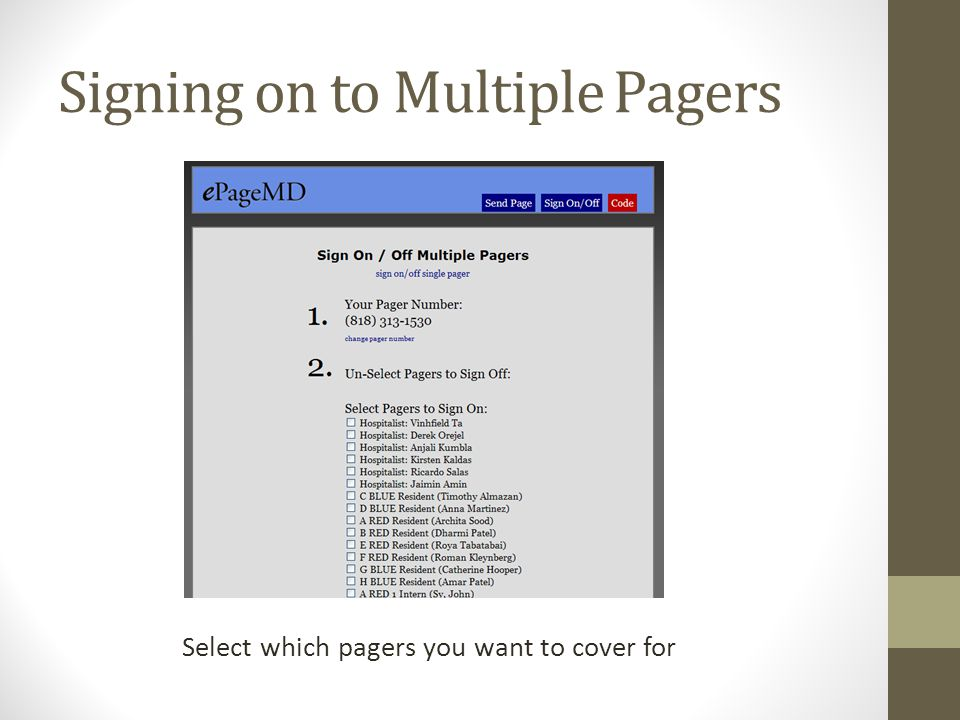 Signing on to Multiple Pagers Select which pagers you want to cover for