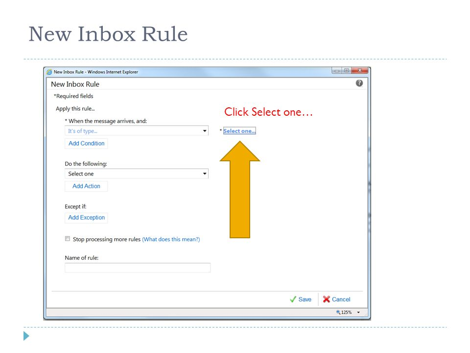 New Inbox Rule Your screen should look like this Click Select one…