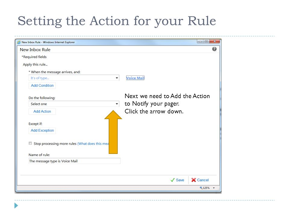 Setting the Action for your Rule Next we need to Add the Action to Notify your pager. Click the arrow down.