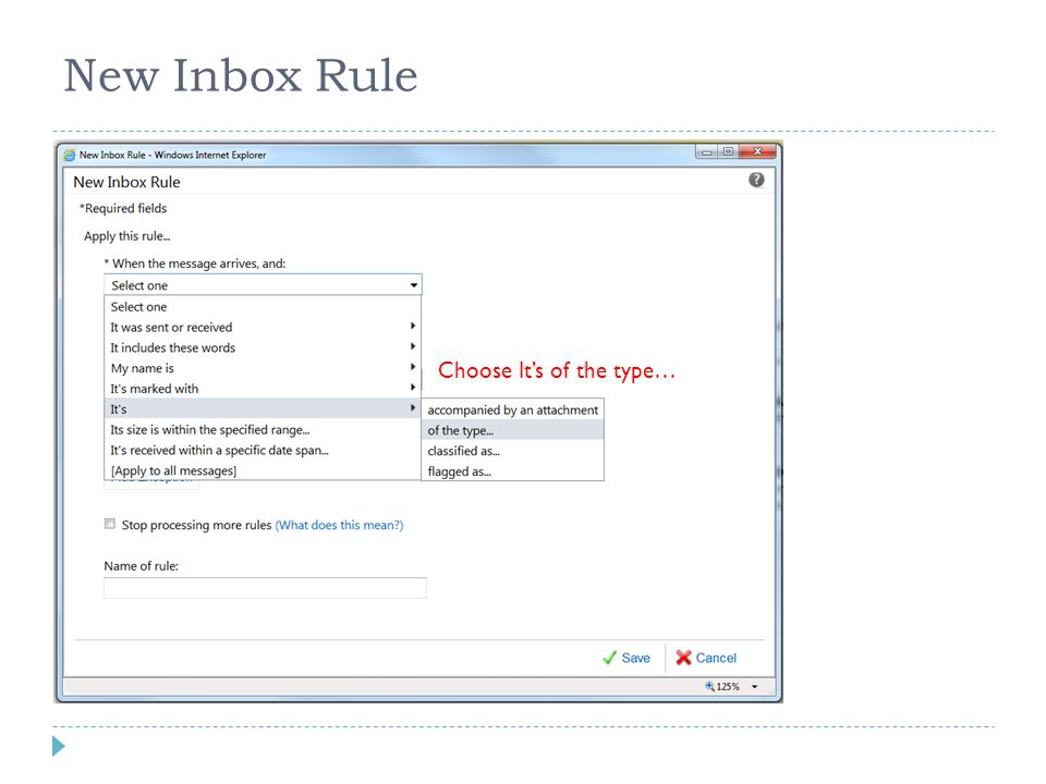 New Inbox Rule Choose It's of the type…